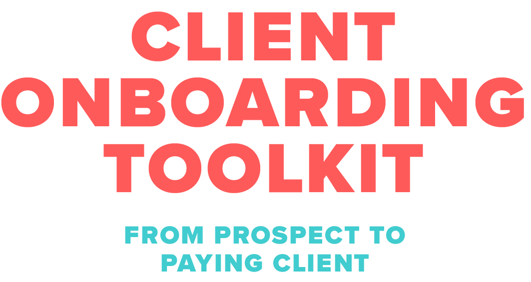 Client Onboarding Toolkit: From Prospect to Paying Client